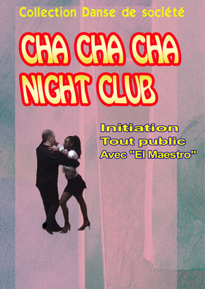 Cha Cha Cha Night Club - Niveau Débutant
